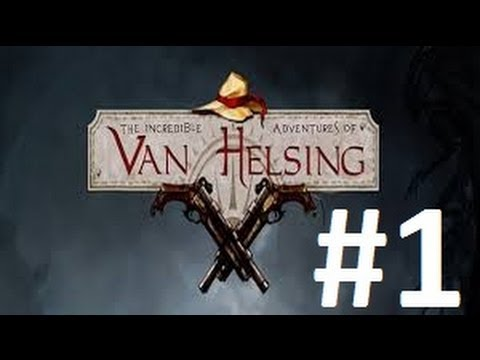 The Incredible Adventures of Van Helsing Walkthrough Part 1 Full Game Let's Play HD Gameplay PC