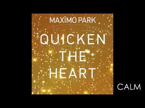 Maximo Park - Calm