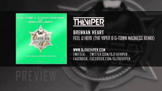 Watch Brennan Heart Feel U Here video