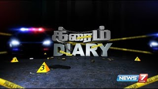 Crime Diary 02 | 16.10.2017 | News7 Tamil