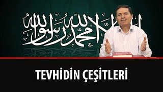 Dr. Ahmet ÇOLAK - Tevhidin Çeşitleri