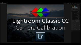 Camera Calibration in Lightroom - Tutorial