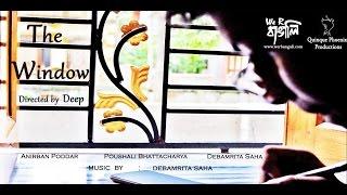 The Window   Bengali Short Film   2016
