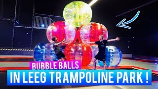 BUBBLE BALLS IN LEEG TRAMPOLINE PARK!