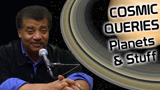 StarTalk Podcast: Cosmic Queries – Planets and Stuff with Neil deGrasse Tyson
