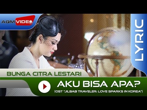 Bunga Citra Lestari - Aku Bisa Apa? (OST. Jilbab Traveler) | Official Lyric Video