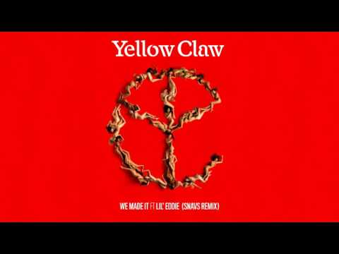 Yellow Claw - We Made It (feat. Lil Eddie) [Snavs Remix]