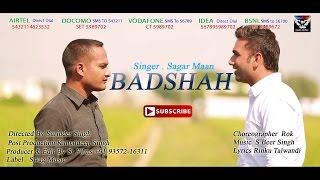 Sagar Maan - Badshah | New Punjabi Song 2015 | Swag Music