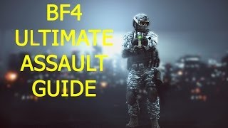 BF4 ULTIMATE ASSAULT/MEDIC GUIDE-BEST CLASS IN BATTLEFIELD 4