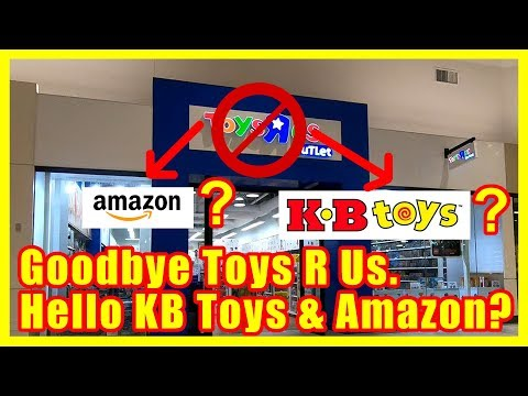 Goodbye Toys R Us. Hello KB Toys & Amazon? | Retail Archaeology