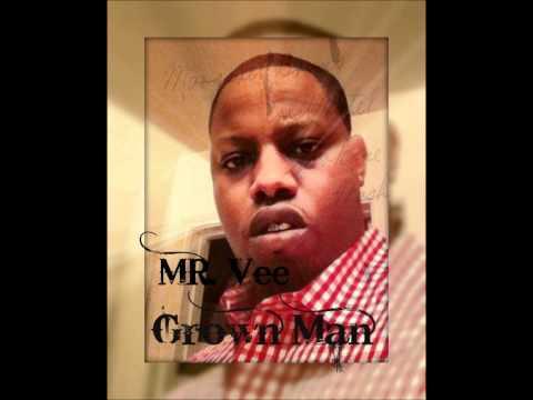 mr. vee - Grown man.wmv
