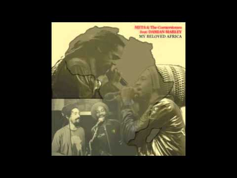 Meta and The Cornerstones feat. Damian Marley - My Beloved Africa