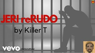 Killer T - Jeri reRudo (Official Audio)