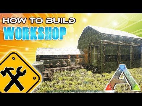 Workshop How To Build | Ark Survival
