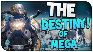 The Destiny of Mega | What