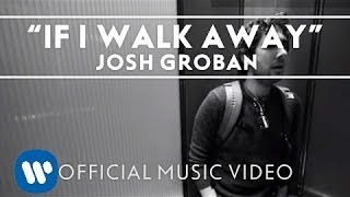 Watch Josh Groban If I Walk Away video