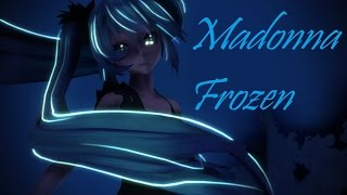 MMD Frozen By Madonna✿ THANKS FOR 17,000 VIEWS ✿