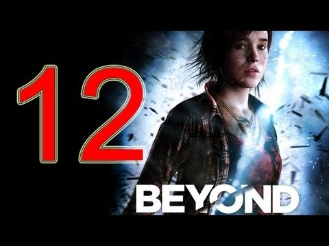 Beyond Two Souls Walkthrough part 12 No Commentary Gameplay Let's play Beyond Two Souls Walkthrough