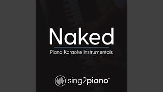 Naked Originally Performed By James Arthur Piano Karaoke Version