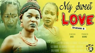 My Sweet Love Nigerian Movie (Season 5 & 6)