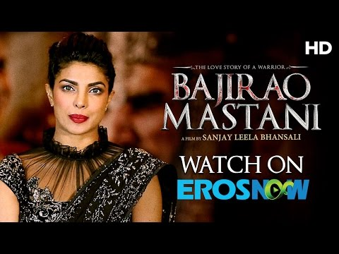 Priyanka Chopra Says Watch Bajirao Mastani On Eros Now
