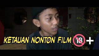 Film Pendek (tercyduk nonton film 18+)