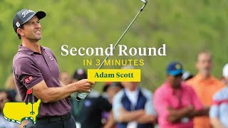 Adam Scott's Second Round in Three Minutes