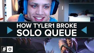 How Tyler1 Broke Solo Queue
