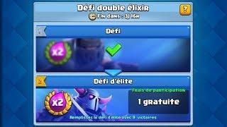 Clash Royale / ON EXPLOSE LE DEFI D'ÉLITE GRATUIT DOUBLE ELIXIR
