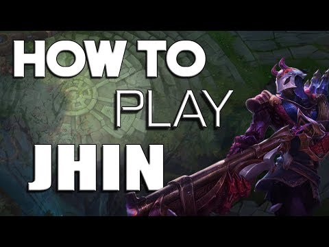 [PreS8] How to play JHIN - League of Legends Tips and Tricks ADC