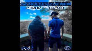 SCHULTERZUCKEN - Madrix & R.O.M.A