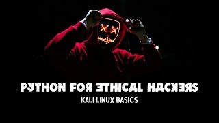 Kali Linux basics - Python For Ethical Hackers with Kali Linux and python 3