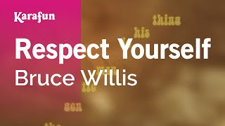 Watch Bruce Willis Respect Yourself video