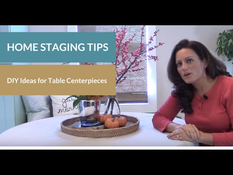 Home Staging Tips: DIY Ideas for Table Centerpieces
