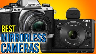 8 Best Mirrorless Cameras 2016