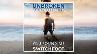 Switchfoot You Found Me Unbroken Path To Redemption Official Music Audio