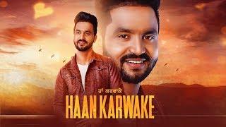 Haan Karwake: Rana Gill (Full Song) | AR Deep | Pamma Harike | Latest Punjabi Songs 2018
