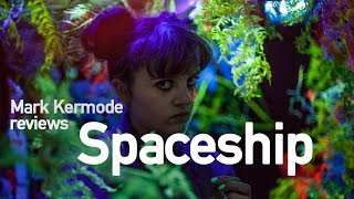 Spaceship reviewed by Mark Kermode