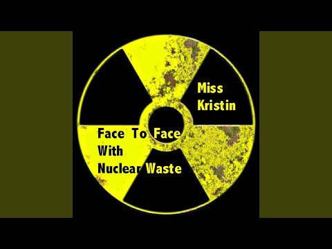 Face To Face With Nuclear Waste