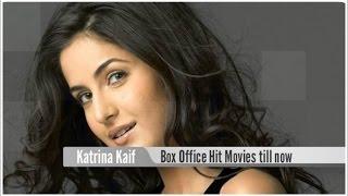 Top 15 Best Katrina Kaif Box Office Hit Movies List