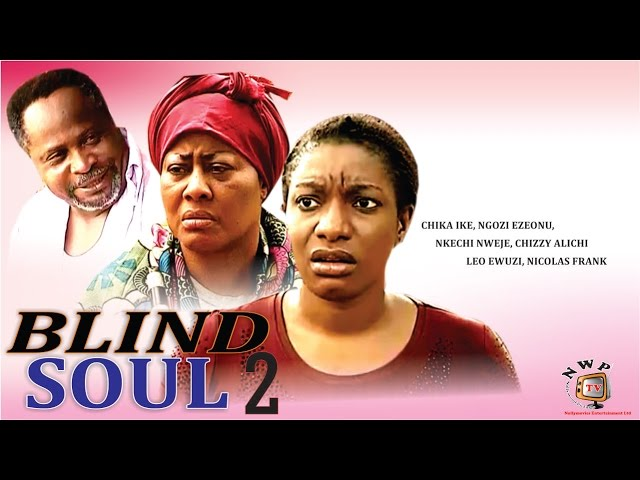 Blind Soul 2   - 2015 Latest Nigerian Nollywood Movie