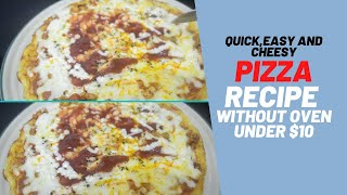 Without oven Pizza recipe under $10 | Quick, easy & cheesy | Moon's Budget Kitchen