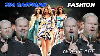 """Fashion"" - Jim Gaffigan Stand up (Noble Ape)"