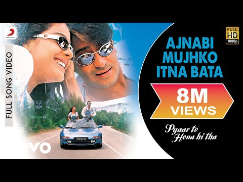 Pyaar To Hona Hi Tha - Ajnabi Mujhko Itna Bata Video | Kajol