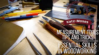 Essential Woodworking Skills - Measuring and Marking - Tools, Tips and Tricks