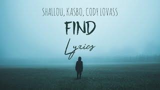 Shallou Kasbo Ft Cody Lovaas Find