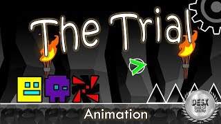 The Trial - Geometry Dash Animation #3 - Desx