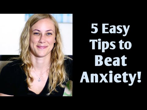5 Easy Tips to Beat Anxiety! Mental Health Help with Kati Morton