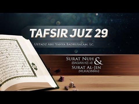Tafsir Surat Nuh (Bagian Ke-4) Dan Surat Al-Jin (Mukadimah) - (Ustadz Abu Yahya Badrusalam, Lc.)
