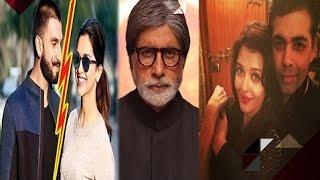 Ranveer & Deepika Break Up? | Did Amitabh Call Karan To Keep Aishwarya Out Of ADHM's Promotions